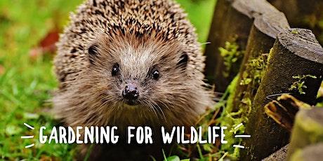 Gardening for Wildlife tickets