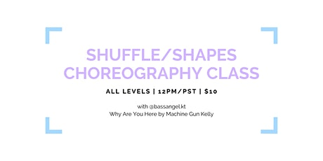 Why Are You Here Shuffle Shapes Choreography Class tickets