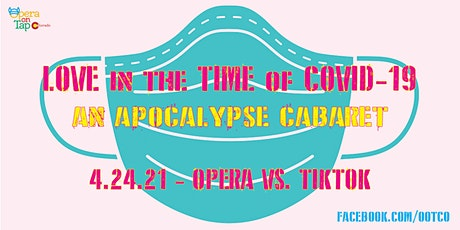 Love in the Time of COVID-19 - Opera vs. TikTok tickets