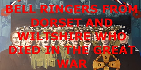 Bell Ringers from Dorset and Wiltshire who Died in the Great War tickets