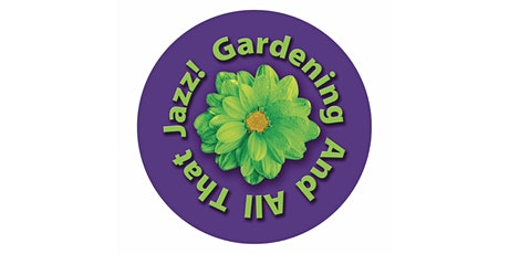 Gardening and All That Jazz - In Harmony With Nature tickets