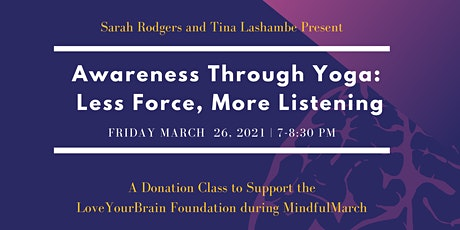 Awareness Through Yoga: Less Force, More Listening - Fundraiser Event tickets