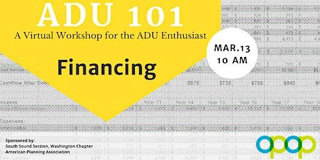 ADU 101: A Virtual Workshop for the ADU Enthusiast // Financing tickets