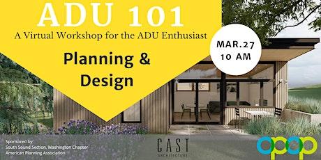ADU 101: A Virtual Workshop for the ADU Enthusiast // Planning & Design tickets
