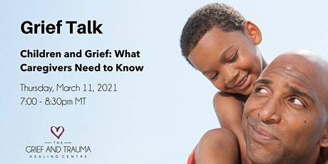 Children and Grief: What Caregivers Need to Know tickets