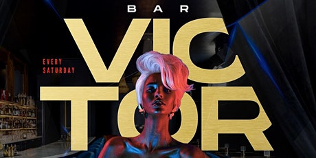 The V Saturdays at BAR VICTOR tickets