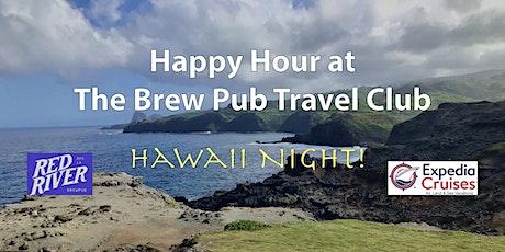 Hawaii Night at The Brew Pub Travel Club tickets