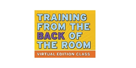 Training from the BACK of the Room! Virtual Edition billets