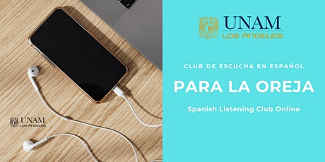 Spanish Listening Club: Para la Oreja tickets