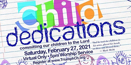 Virtual Child  Dedication Ceremony (ages: 7 months & older) tickets