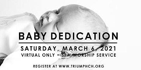 TRIUMPH'S VIRTUAL BABY  DEDICATION tickets