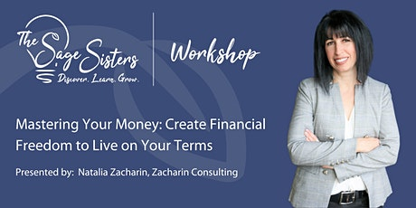 Mastering Your Money:  Create Financial Freedom to Live on Your Terms tickets