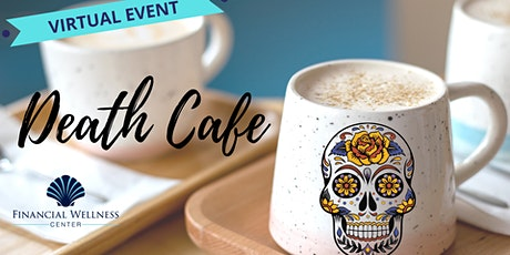 Death Cafe - VIRTUAL EVENT! tickets