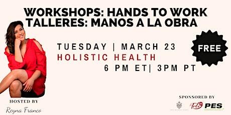 Manos a la Obra Workshop: Holistic Health tickets