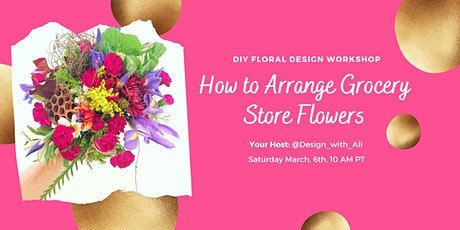 How to Arrange Grocery Store Flowers tickets