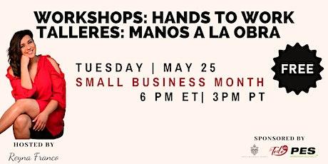 Manos a la Obra Workshop:  Small Business Month entradas