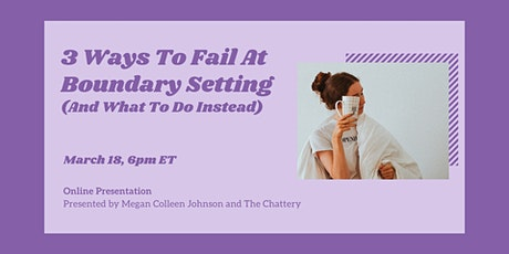 3 Ways To Fail At Boundary Setting (And What To Do Instead) - ONLINE CLASS tickets