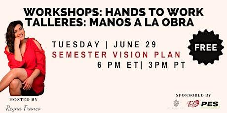 Manos a la Obra Workshop: Semester Vision Plan tickets