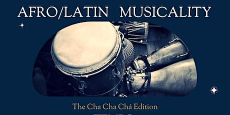 Afro-Latin Musicality Course - Cha Cha Chá Edition tickets