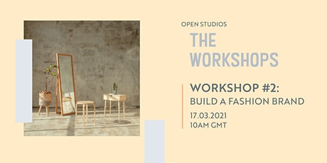 Workshop #2 - Build a Fashion Brand tickets