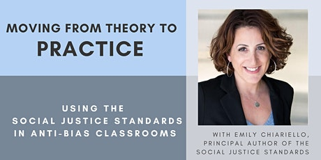 Theory to Practice: Using Social Justice Standards in Anti-Bias Classrooms tickets
