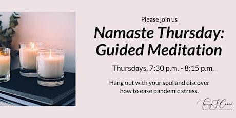 Namaste Thursday:  Guided Meditation tickets