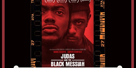 Judas and The Black Messiah - Dinner and a Movie tickets