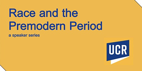 Race and the Premodern Period presents Dr. Carissa M. Harris tickets