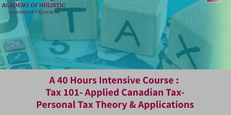 Tax 101- Canadian Tax Fundamentals (with Applications) 40 Hours In Depth tickets