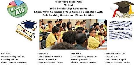 SESSION1-SESSIONS 4  Millionaire Mind Kids 2021 Scholarship Academies tickets
