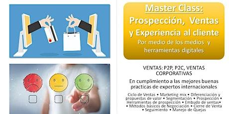 Master Class: Prospección,  Ventas y Experiencia al cliente entradas