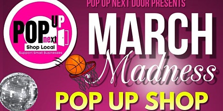 MARCH MADNESS POP UP EVENT tickets