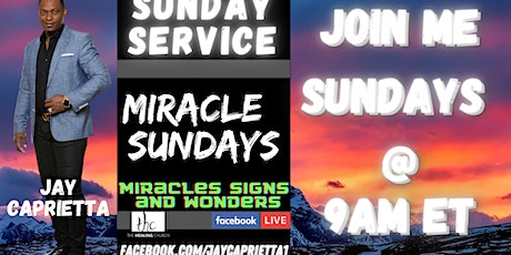 MIRACLE SUNDAY @THE HEALING CHURCH - facebook LIVE tickets