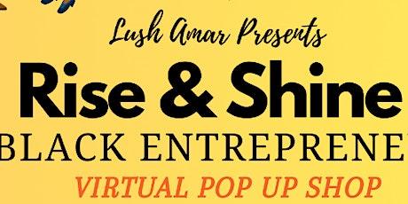 Rise & Shine Black Entrepreneurs Virtual Pop Up Shop tickets