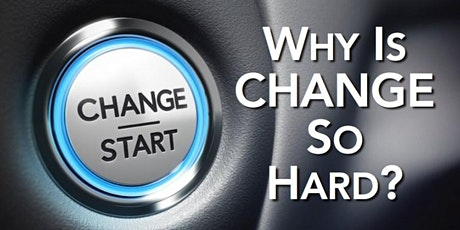 Why change is hard:Proven ways to rewire your brain for permanent change! tickets