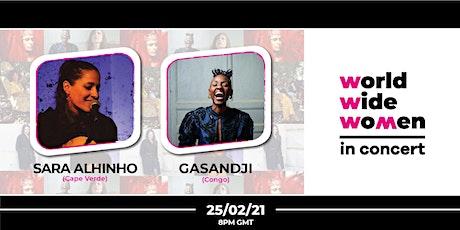 Sara Alhinho & Gasandji - Worldwide Wo+men in Concert #6 tickets