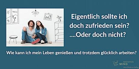 Einzelcoaching Heidelberg: Eigentlich sollte ich doch zufrieden sein... Tickets