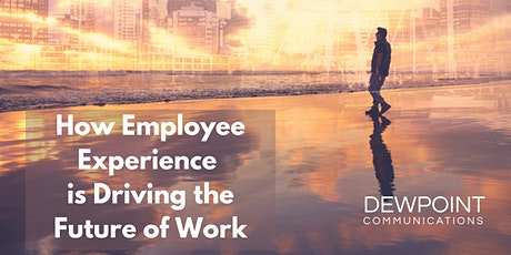 How Employee Experience is Driving the Future of Work tickets