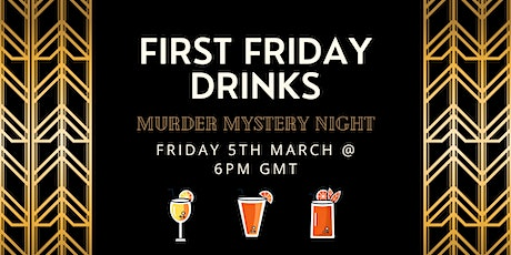 First Friday Drinks March Murder Mystery tickets