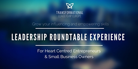 Leadership Roundtable Experience for Entrepreneurs & Small Business Owners tickets