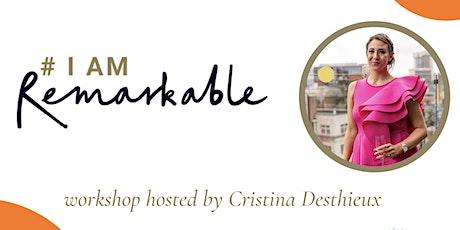 #IamRemarkable Workshop with Cristina Desthieux tickets