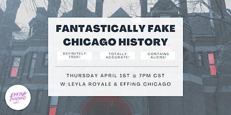 Fantastically Fake Chicago History tickets