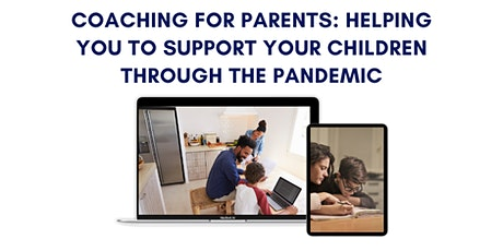 Coaching for parents: helping you to support your children in the pandemic tickets