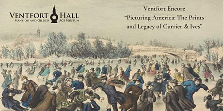 Ventfort Encore: Picturing America: The Prints and Legacy of Currier & Ives tickets