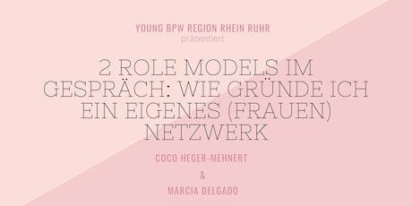 2 Role Models im Gespräch: Wie gründe ich ein eigenes (Frauen) Netzwerk Tickets