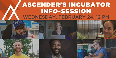 Ascender Incubator Info-Session #2 tickets