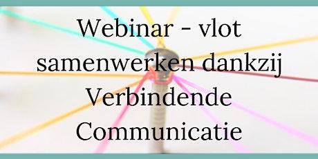 Webinar -  Vlot samenwerken dankzij Verbindende Communicatie tickets