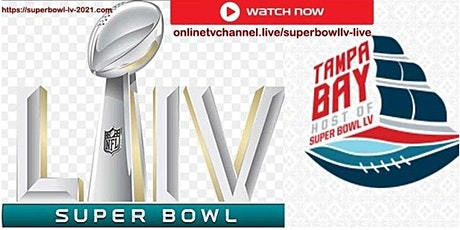 StREAMS@>! (LIVE)!.-Super Bowl LV LIVE ON fReE 2021 tickets