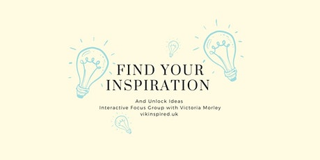 Find your Inspiration - Interactive Focus Group to Unblock Business Ideas tickets