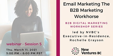 B2B Digital Marketing Workshop: Email Marketing The B2B Marketing Workhorse tickets